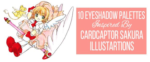 10 Eyeshadow Palettes Inspired by Cardcaptor Sakura Illustrations