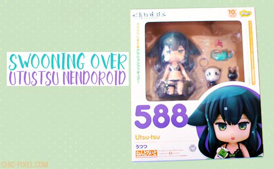 Swooning Over Utsutsu Nendoroid