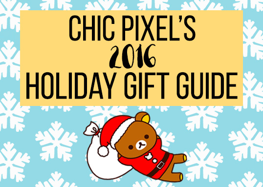 Chic Pixel's 2016 Holiday Gift Guide