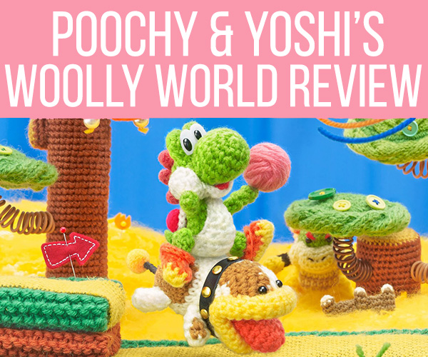 Poochy and Yoshi's Woolly World Review Chic Pixel
