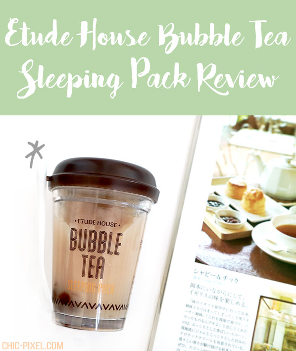 Etude House Bubble Tea Sleeping Pack Review Black Tea Version
