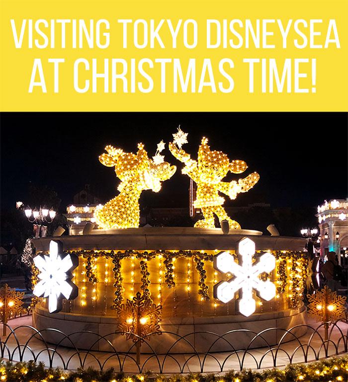 Visiting Tokyo DisneySea at Christmas Time Chic PIxel