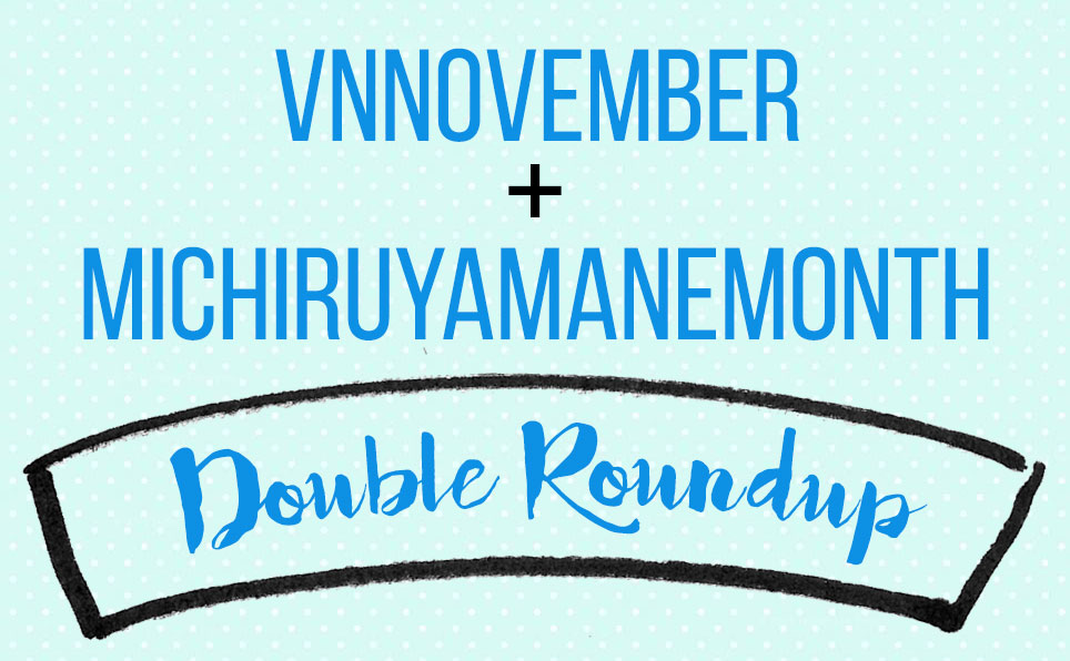 VNNovember and Michiru Yamane Month Double Roundup Community Game-Along