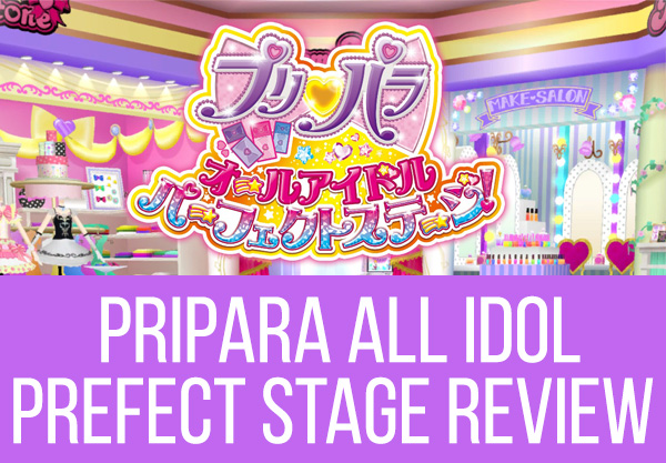 PriPara All Idol Perfect Stage review Chic Pixel