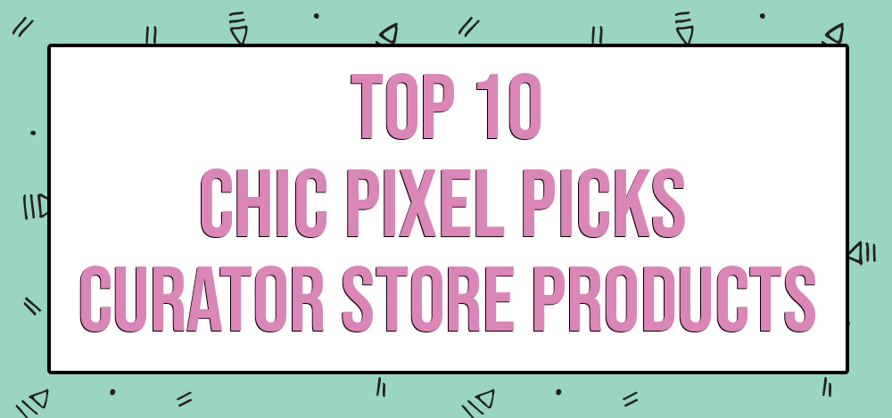 Top 10 Chic Pixel Picks Creator Store Products