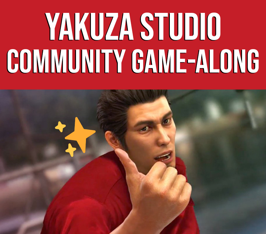 Yakuza Studio Community Game-Along