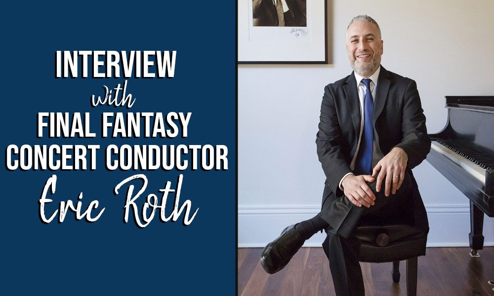 Interview with Eric Roth A New World Intimate Music from Final Fantasy